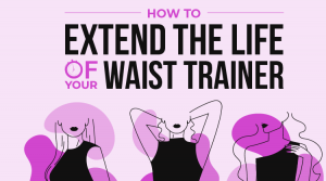 Lifespan of your Waist Trainer